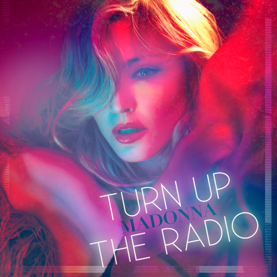 http://www.madonna-electronica.com/site/wp-content/uploads/2012/07/Madonna-Turn-Up-The-Radio.jpg